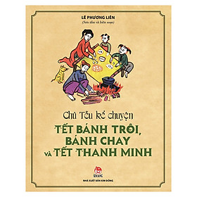 Chú Tễu Kể Chuyện Tết Bánh Trôi, Bánh Chay Và Tết Thanh Minh (Tái Bản 2019)