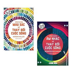 Combo sách Liệu Pháp Tâm Lý: Ứng dụng màu sắc thay đổi cuộc sống + Ứng dụng âm nhạc để thay đổi cuộc sống (Bộ 2 cuốn)