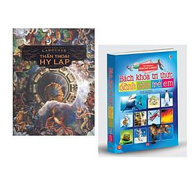Combo 2 cuốn Bách khoa thư larousse Thần thoại Hy Lạp (Tái bản) + Bách khoa tri thức dành cho trẻ em (Usbone)