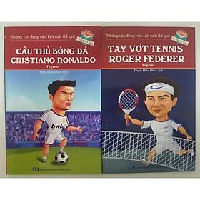 Combo Những Vận Động Viên Kiệt Xuất Thế Giới: Cầu Thủ Bóng Đá Cristiano Ronaldo + Tay Vợt Tennis Roger Federer