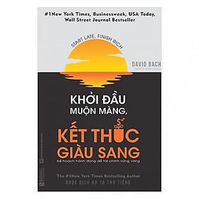 Sách Khởi Đầu Muộn Màng Kết Thúc Giàu Sang - Kế Hoạch Hành Động Để Tài Chính Vững Vàng tặng sổ tay VDT
