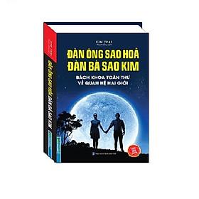 Sách Đàn Ông Sao Hoả Đàn Bà Sao Kim Bách khoa toàn thư về quan hệ hai giới (Bìa Cứng)