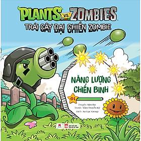 Trái Cây Đại Chiến Zombie - Plants Với Zombies - Tập 1: Năng Lượng Chiến Binh (Tái Bản)