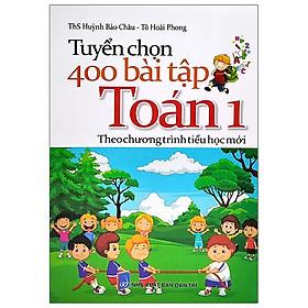 Tuyển Chọn 400 Bài Tập Toán 1