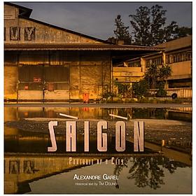Sài Gòn Portrait Of A City 2011-2020 (Sách Ảnh SN Anh - Việt)