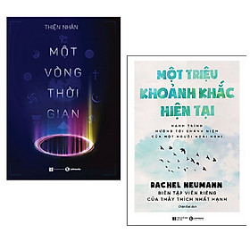 Combo sách tận hưởng giây phút hiện tại: Một Vòng Thời Gian + Một Triệu Khoảnh Khắc Hiện Tại