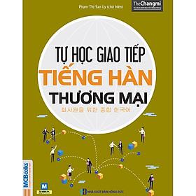 Tự Học Giao Tiếp Tiếng Hàn Thương Mại (Học Kèm App: MCBooks Application)