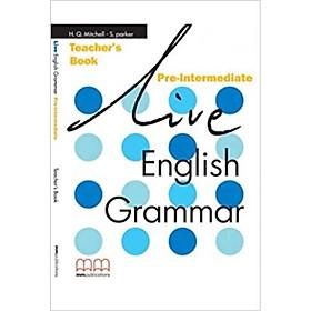MM Publications: Sách học tiếng Anh - Luyện ngữ pháp - Live English Grammar Pre-Intermediate Tb (Br)