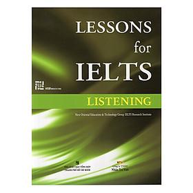 Lessons For IELTS - Listening (Tái Bản 2018)