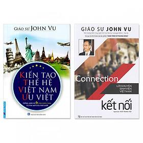 Combo: Kiến Tạo Thế Hệ Việt Nam Ưu Việt + Connection - Kết Nối (Lời Khuyên Sinh Viên Việt Nam)