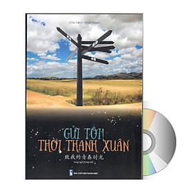 Sách Gửi tôi thời thanh xuân song ngữ Trung việt có phiên âm có MP3 nghe + DVD tài liệu