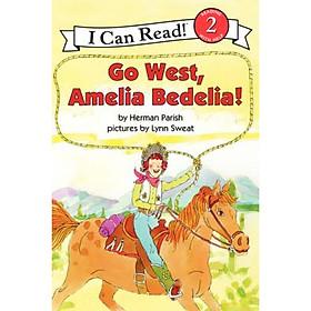 Go West Amelia Bedelia! (I Can Read Level 2)