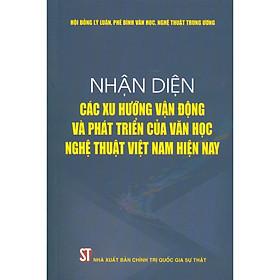 Nhận Diện Các Xu Hướng Vận Động Và Phát Triển Của Văn Học Nghệ Thuật Việt Nam Hiện Nay