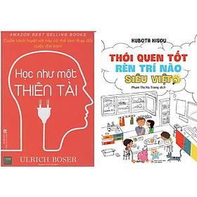 Combo 2 Cuốn Sách Học Như Một Thiên Tài + Thói Quen Tốt Rèn Trí Não Siêu Việt