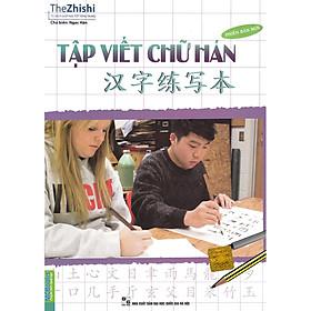 Tập Viết Chữ Hán - Phiên Bản Mới Nhất ( tặng kèm bookmark )