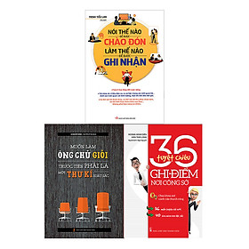 Combo 36 Tuyệt Chiêu Ghi Điểm Nơi Công Sở + Nói Thế Nào Để Được Chào Đón + Muốn Làm Ông Chủ Giỏi Trước Tiên Phải Làm Một Thư Kí Xuất Sắc - Tái Bản