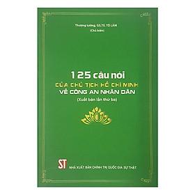 125 Câu Nói Của Chủ Tịch Hồ Chí Minh Về Công An Nhân Dân