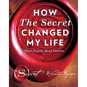 The Secret: How The Secret Changed My Life