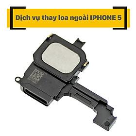 Dịch Vụ Thay Loa Ngoài iPhone 5