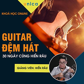 Khóa Học Guitar Đệm Hát 30 Ngày Cùng Hiển Râu
