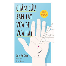 [Download sách] Châm Cứu Bàn Tay - Vừa Dễ Vừa Hay