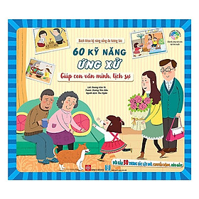 Cuốn sách giúp phát triển kỹ năng sống của bé:  Bách Khoa Kỹ Năng Sống Đa Tương Tác - 60 Kỹ Năng Ứng Xử Giúp Con Văn Minh, Lịch Sự
