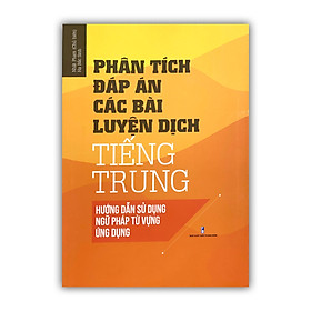 Phân tích đáp án các bài luyện dịch Tiếng Trung