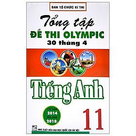 Tổng Tập Đề Thi Olympic 30 Tháng 4 Môn Tiếng Anh Lớp 11 (Từ Năm 2014 Đến Năm 2018)