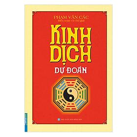 Kinh Dịch Dự Đoán (Bìa Cứng)(Tái Bản)