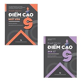 Combo Bí quyết chinh phục điểm cao Lớp 9 Ngữ văn - Địa lý (2 cuốn)