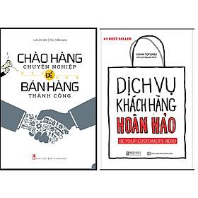 Combo Chào Hàng Chuyên Nghiệp Để Bán Hàng Thành Công+Dịch Vụ Chăm Sóc Khách Hàng Hoàn Hảo.Minhhabooks