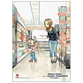 Nhất Quỷ Nhì Ma, Thứ Ba (Vẫn Là) Takagi - Tập 5 - Tặng Kèm Postcard