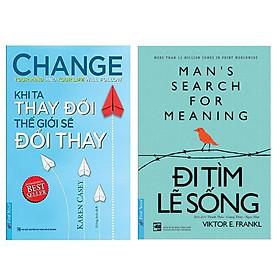 Combo Khi Ta Thay Đổi Thế Giới Sẽ Đổi Thay (Tái Bản 2016) + Đi Tìm Lẽ Sống (2 cuốn)