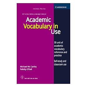 Từ Vựng Tiếng Anh Học Thuật - Academic Vocabulary In Use (Tái Bản)