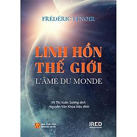[Download sách] Linh Hồn Thế Giới (L'âme Du Monde)