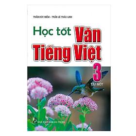 Học Tốt Văn Tiếng Việt Lớp 3 Tập 1
