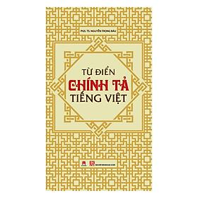 [Download Sách] Từ Điển Chính Tả Tiếng Việt (Bìa Mềm)