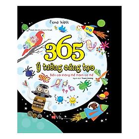 365 Ý Tưởng Sáng Tạo - Biến Cái Không Thể Thành Có Thể (Tái Bản)