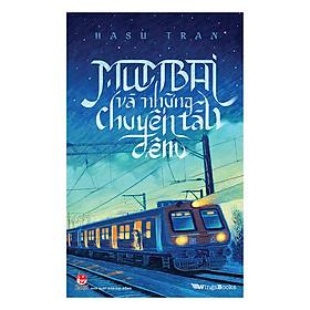 Mumbai Và Những Chuyến Tàu Đêm