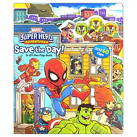 Marvel - Super Hero Adventures: Save the Day! (Lift the Flaps Marvel)