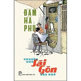 Chuyện Nhỏ Sài Gòn Bao Nhớ