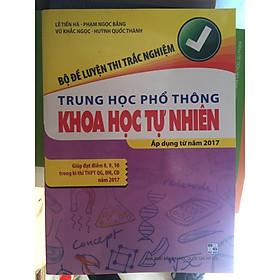 Bộ đề luyện thi trắc nghiệm THPT khoa Học Tự Nhiên