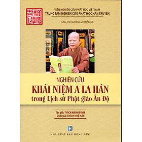 Nghiên cứu khái niệm A La Hán trong Lịch sử Phật giáo Ấn Độ