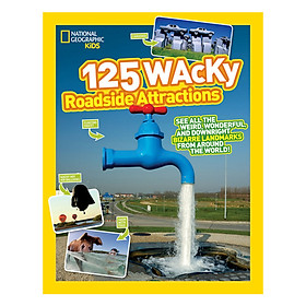 National Geographic Kids 125 Wacky Roadside Attractions