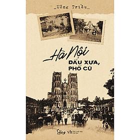 Hà Nội – Dấu Xưa, Phố Cũ