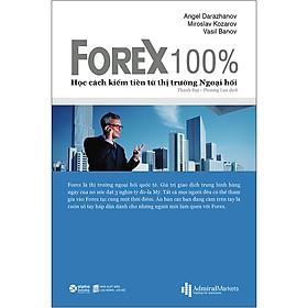 [Download sách] Forex 100% – Học Cách Kiếm Tiền Trên Thị Trường