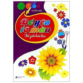 Bé Yêu Tô Màu - Thế Giới Loài Hoa