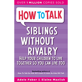How To Talk Siblings Without Rivalry