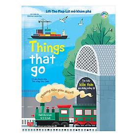 Sách Tương Tác - Lift-The-Flap-Lật Mở Khám Phá - Things That Go - Phương Tiện Giao Thông