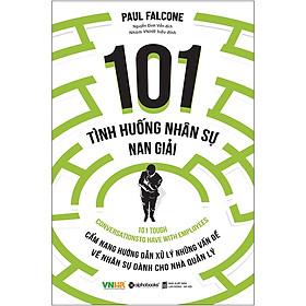 101 Tình Huống Nhân Sự Nan Giải (Tái Bản 2020)